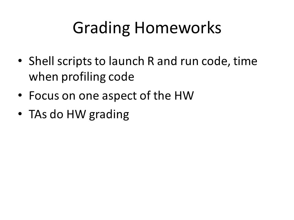 Grading Projects Rubric for projects – holistic grading Grading projects – emphasis on written report and plots.