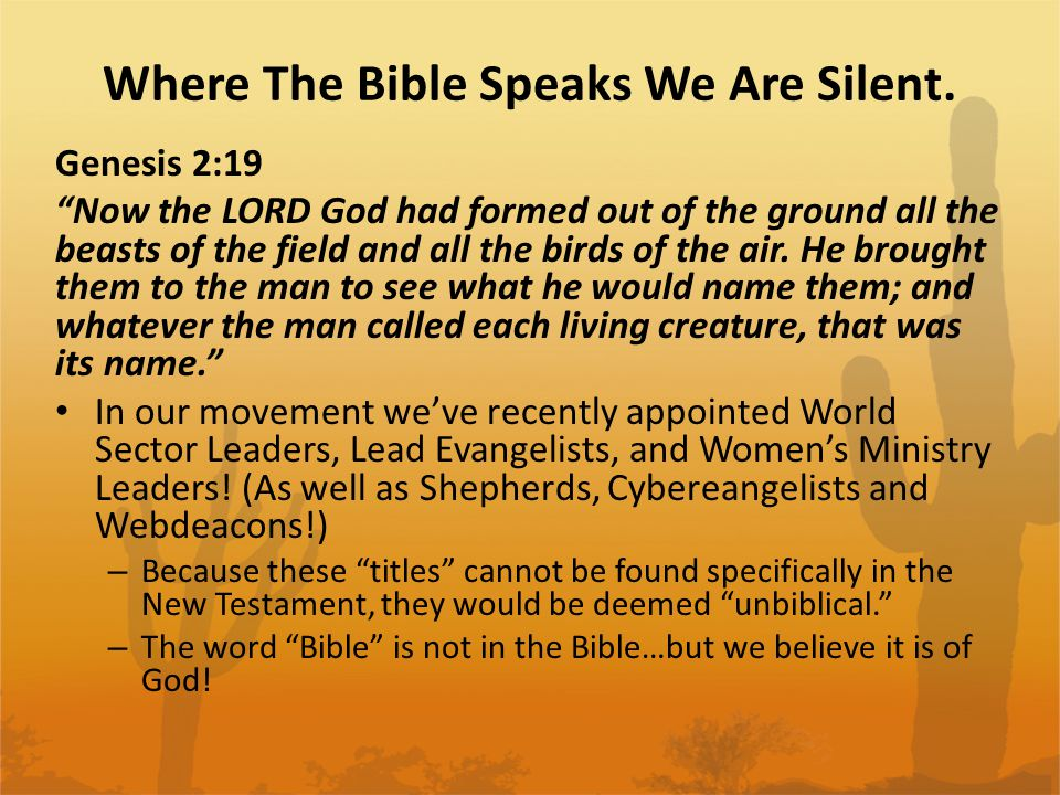 Where The Bible Speaks We Are Silent.