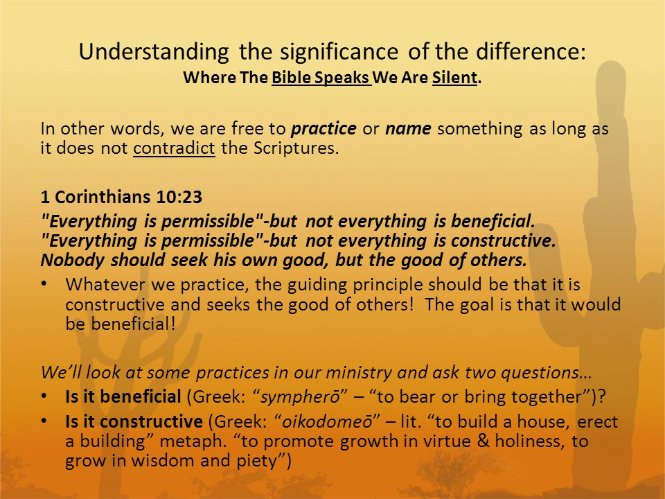 Understanding the significance of the difference: Where The Bible Speaks We Are Silent.