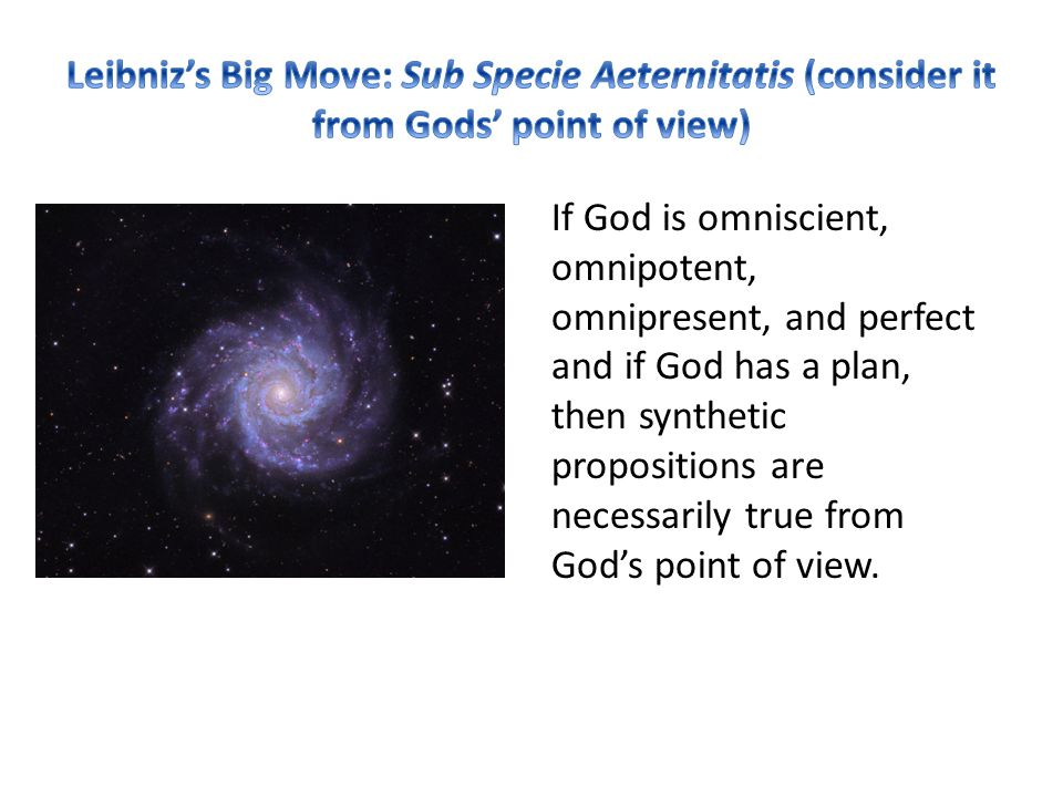 If God is omniscient, omnipotent, omnipresent, and perfect and if God has a plan, then synthetic propositions are necessarily true from God's point of view.