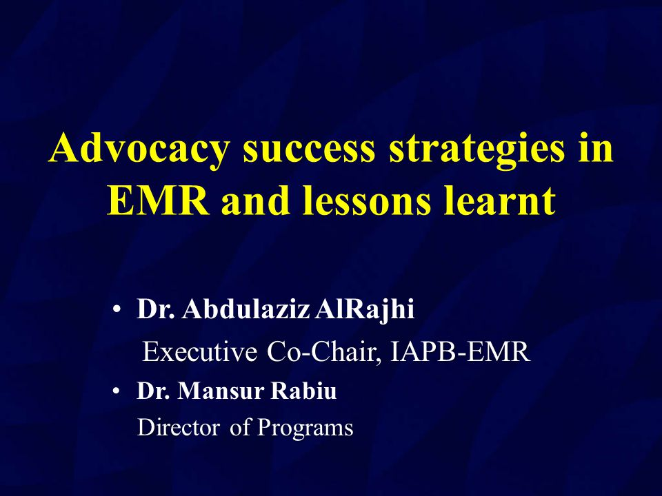 Advocacy success strategies in EMR and lessons learnt Dr.