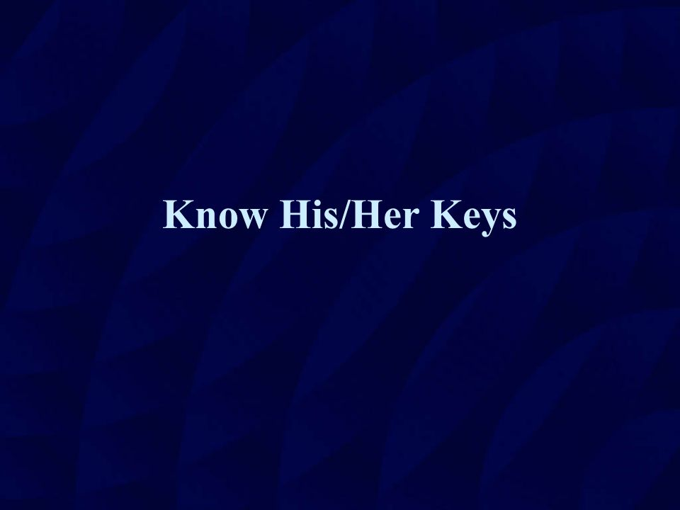 Know His/Her Keys