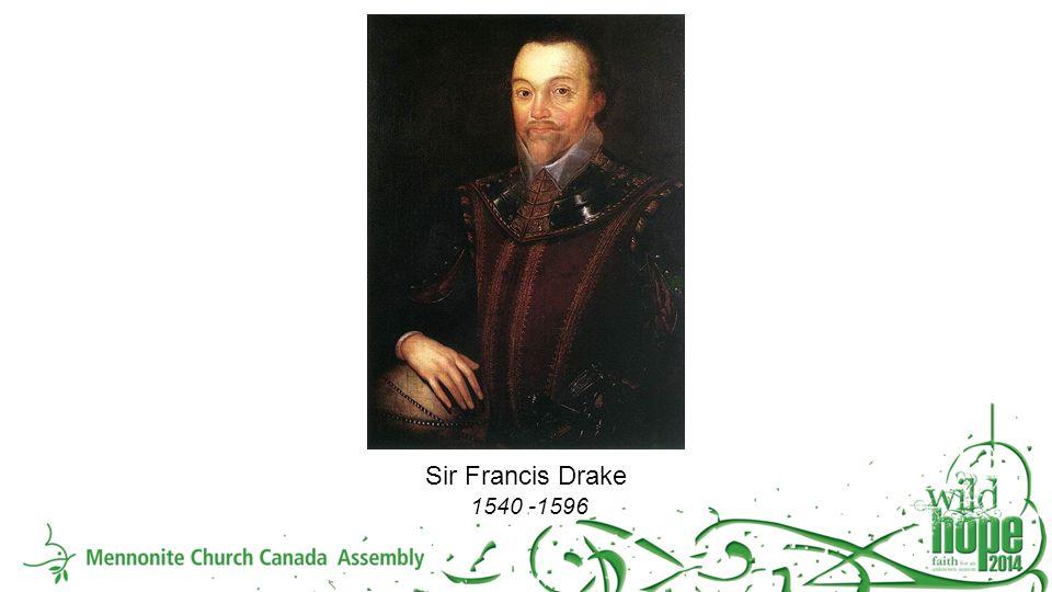 Sir Francis Drake 1540 -1596