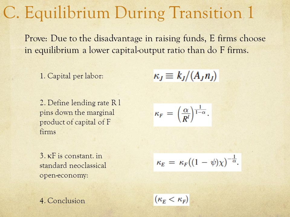 C. Equilibrium During Transition 1 Prove: Due to the disadvantage in raising funds, E firms choose in equilibrium a lower capital-output ratio than do