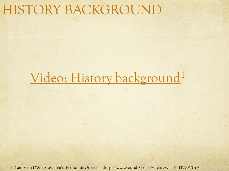 HISTORY BACKGROUND Video: History background Video: History background 1 1.