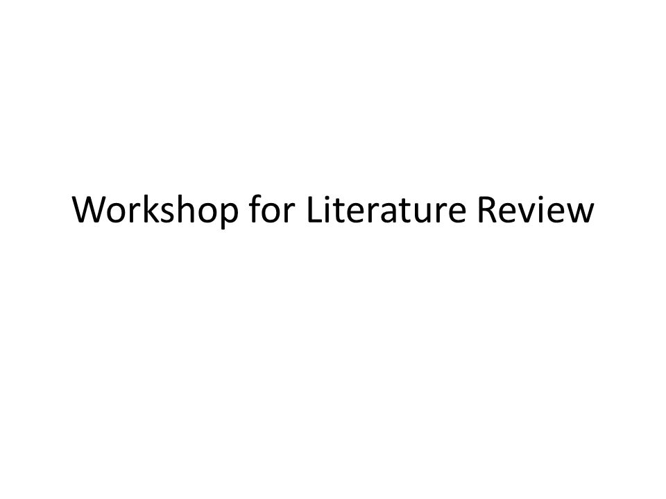 Workshop for Literature Review