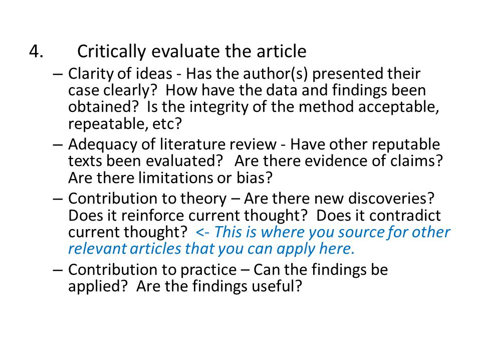 4.Critically evaluate the article – Clarity of ideas - Has the author(s) presented their case clearly? How have the data and findings been obtained? I