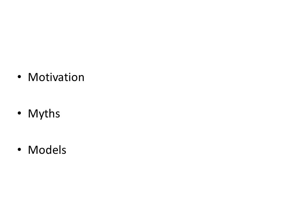 Motivation Myths Models