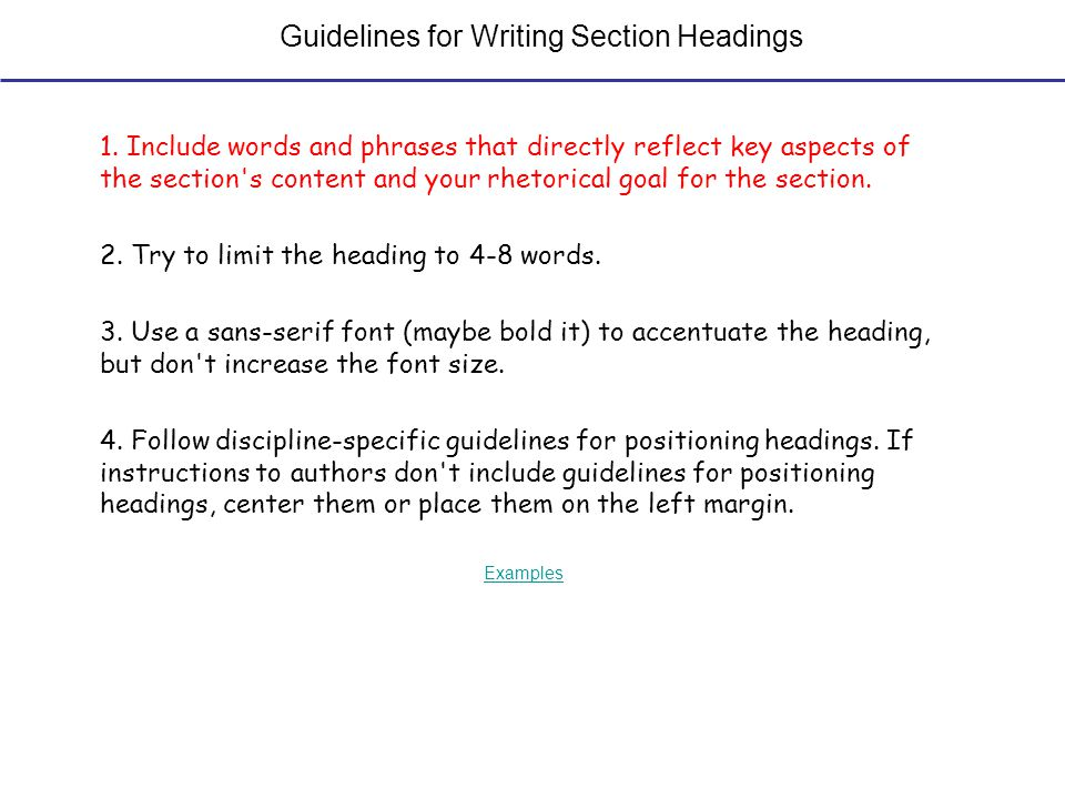 Guidelines for Writing Section Headings 1. Include words and phrases that directly reflect key aspects of the section's content and your rhetorical go