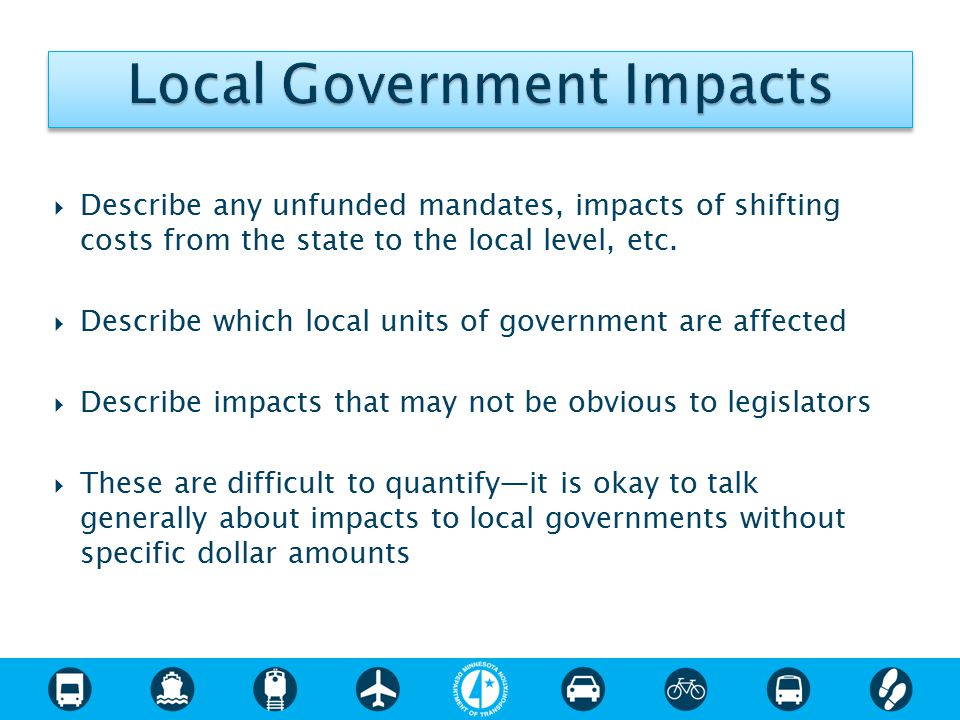  Describe any unfunded mandates, impacts of shifting costs from the state to the local level, etc.  Describe which local units of government are aff