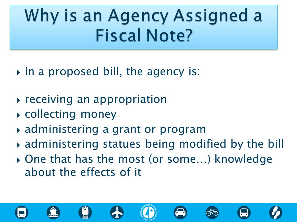  In a proposed bill, the agency is:  receiving an appropriation  collecting money  administering a grant or program  administering statues being