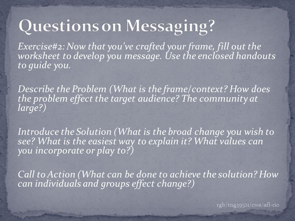 Exercise#2: Now that you've crafted your frame, fill out the worksheet to develop you message.