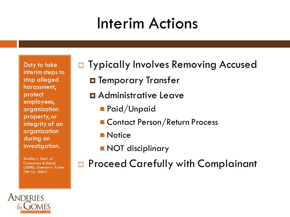 Interim Actions Duty to take interim steps to stop alleged harassment, protect employees, organization property, or integrity of an organization durin