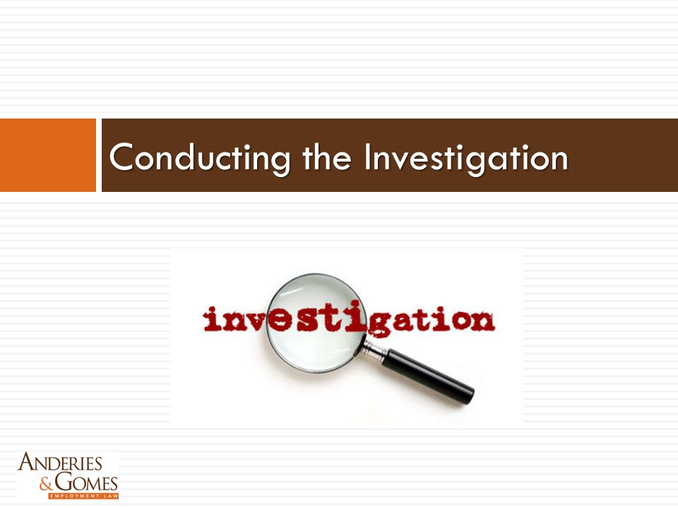 Conducting the Investigation