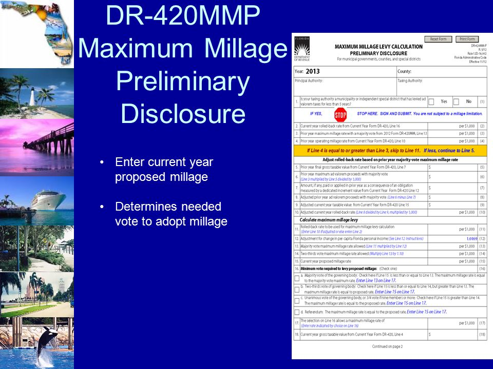 DR-420MMP Maximum Millage Preliminary Disclosure Enter current year proposed millage Determines needed vote to adopt millage