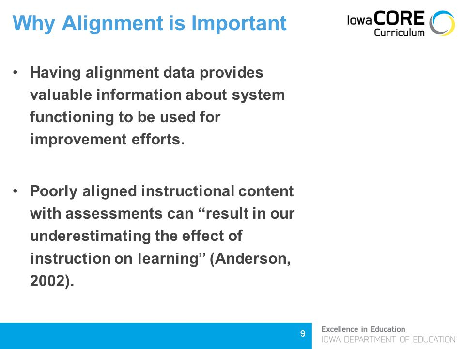 9 Why Alignment is Important Having alignment data provides valuable information about system functioning to be used for improvement efforts.