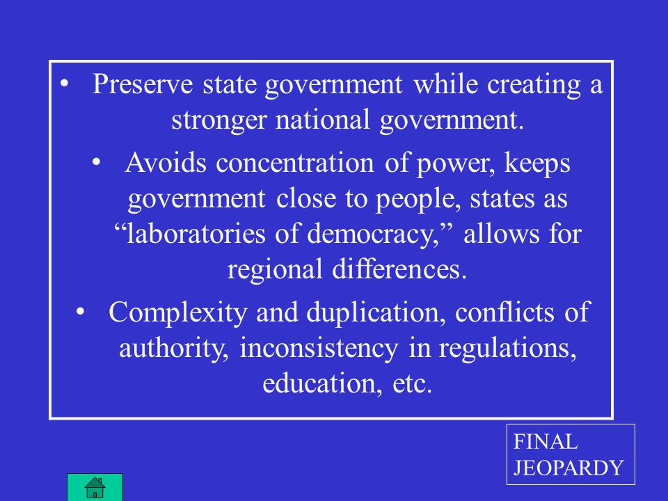 Preserve state government while creating a stronger national government.