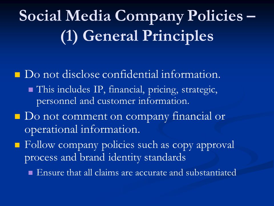 Social Media Company Policies – (1) General Principles Do not disclose confidential information.