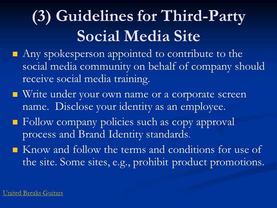 (3) Guidelines for Third-Party Social Media Site Any spokesperson appointed to contribute to the social media community on behalf of company should receive social media training.