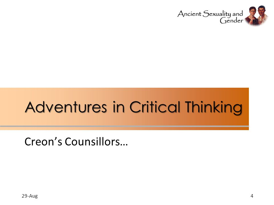 Adventures in Critical Thinking Creon's Counsillors… 29-Aug4