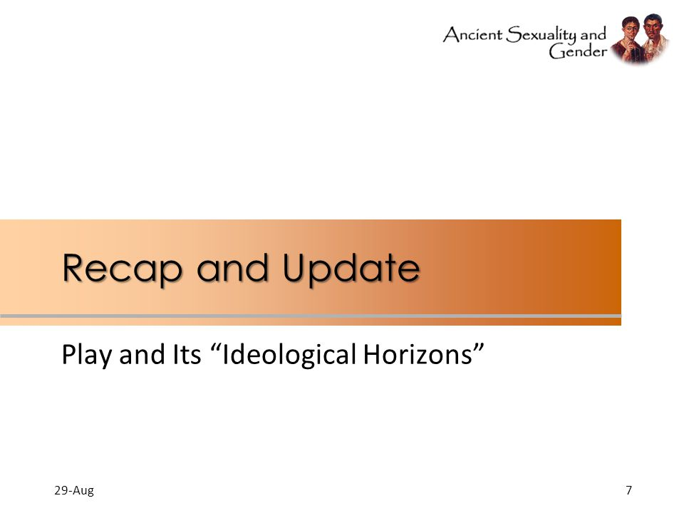 Recap and Update Play and Its Ideological Horizons 29-Aug7
