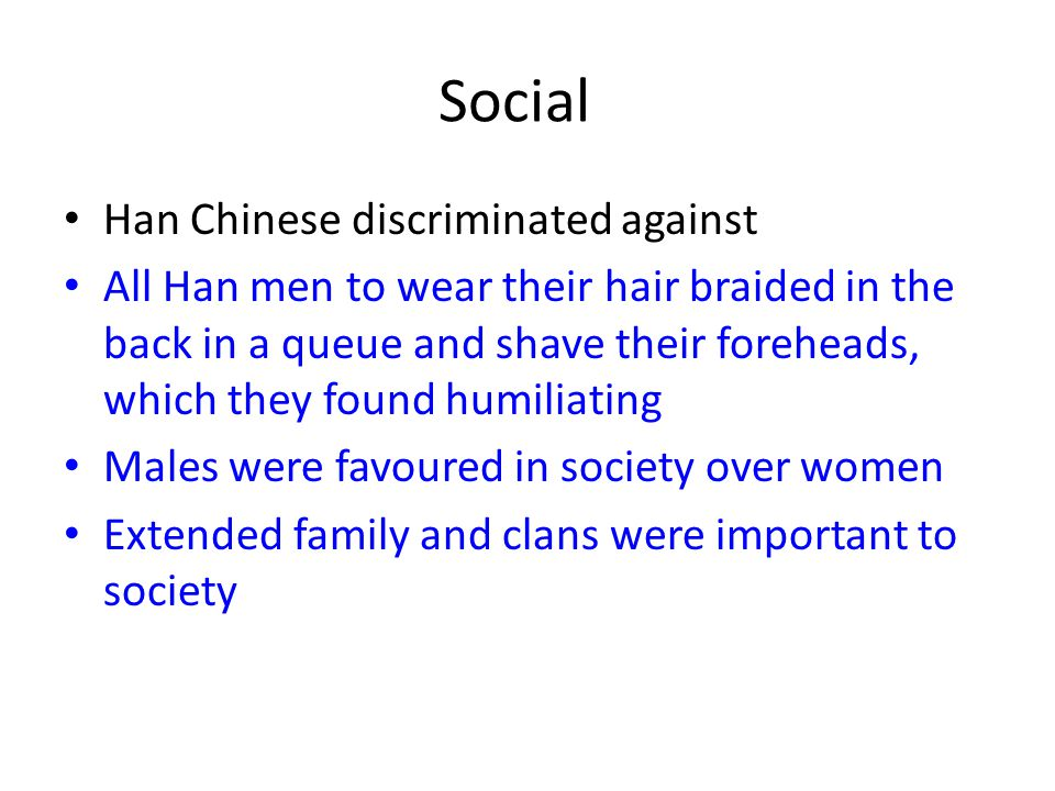 Social Han Chinese discriminated against All Han men to wear their hair braided in the back in a queue and shave their foreheads, which they found hum