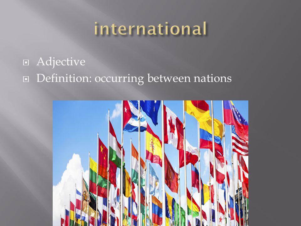  Adjective  Definition: occurring between nations