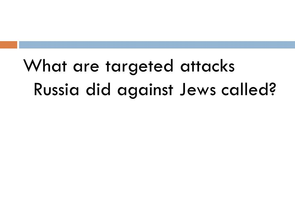 What are targeted attacks Russia did against Jews called