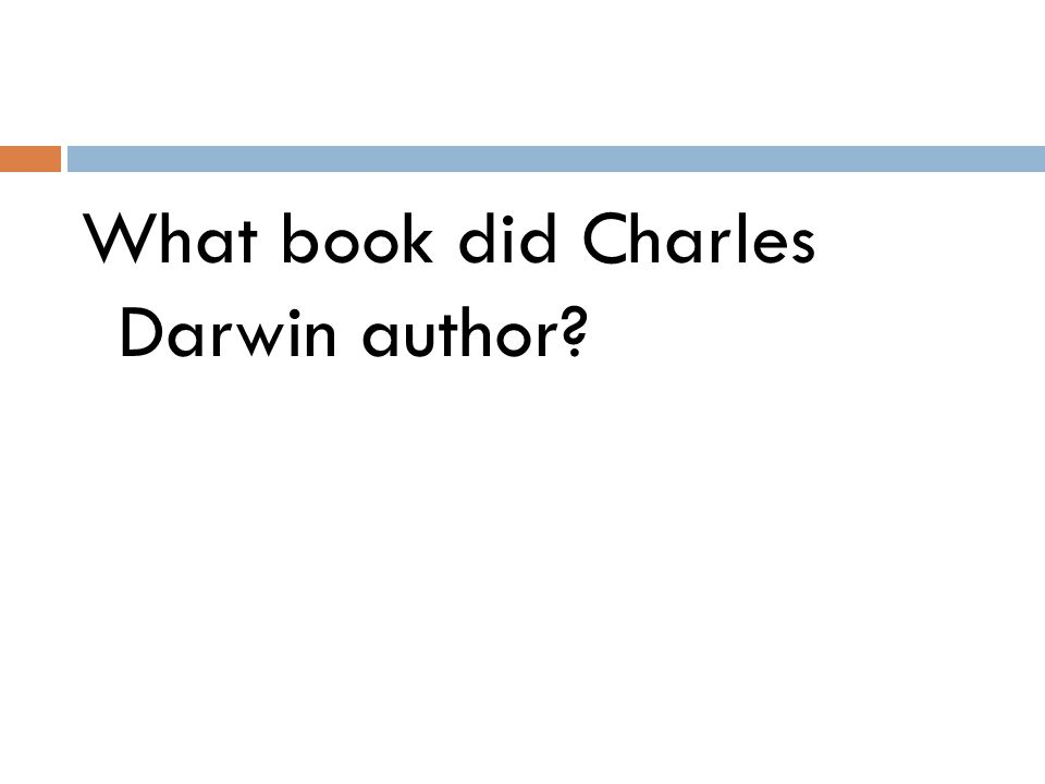 What book did Charles Darwin author