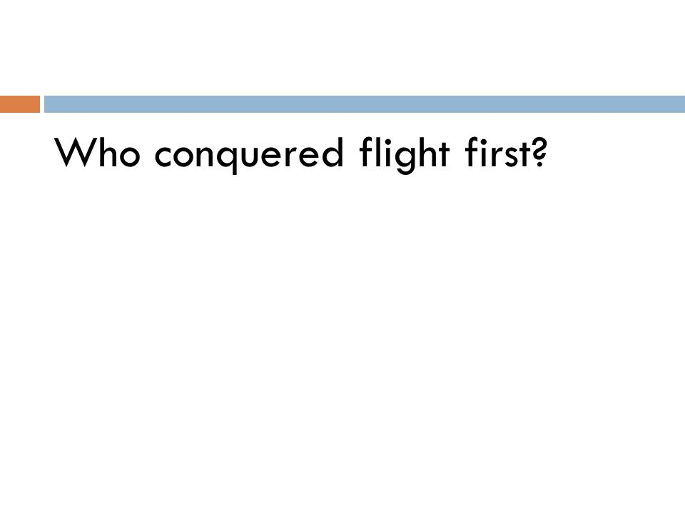 Who conquered flight first