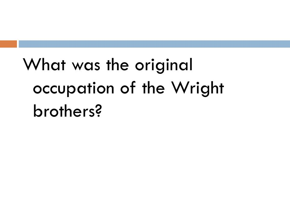 What was the original occupation of the Wright brothers