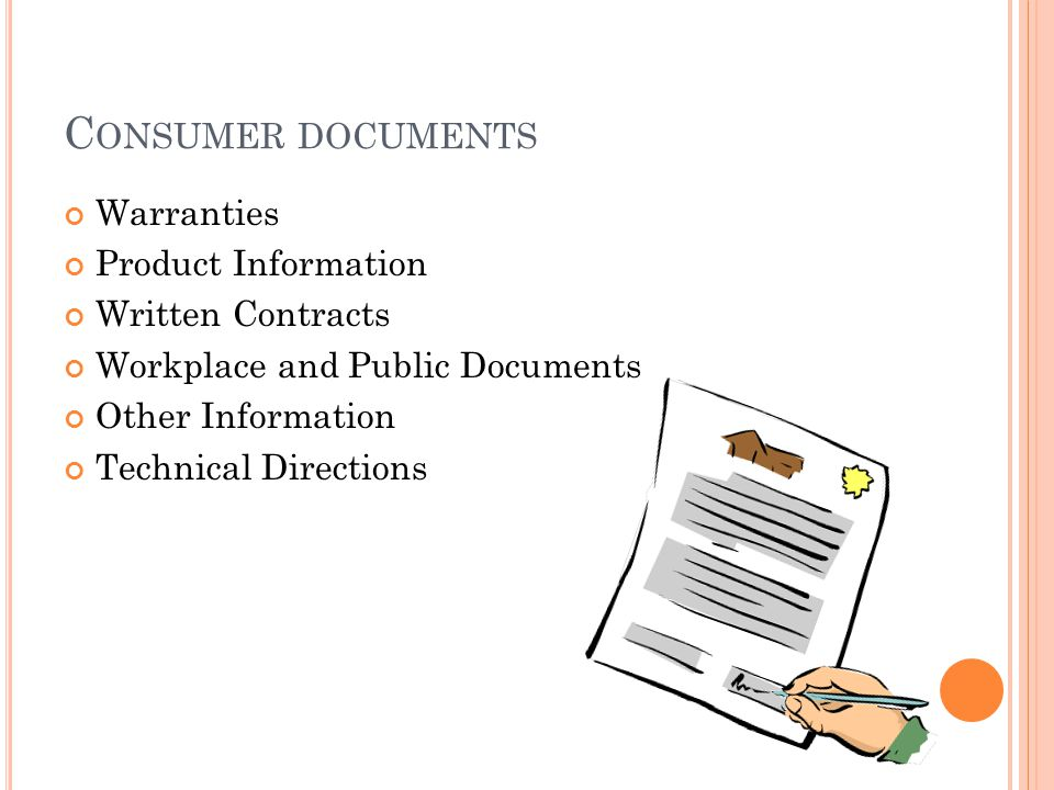 C ONSUMER DOCUMENTS Warranties Product Information Written Contracts Workplace and Public Documents Other Information Technical Directions