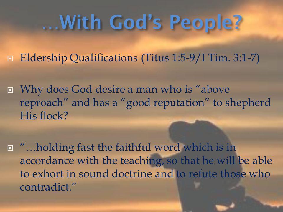  Eldership Qualifications (Titus 1:5-9/I Tim.