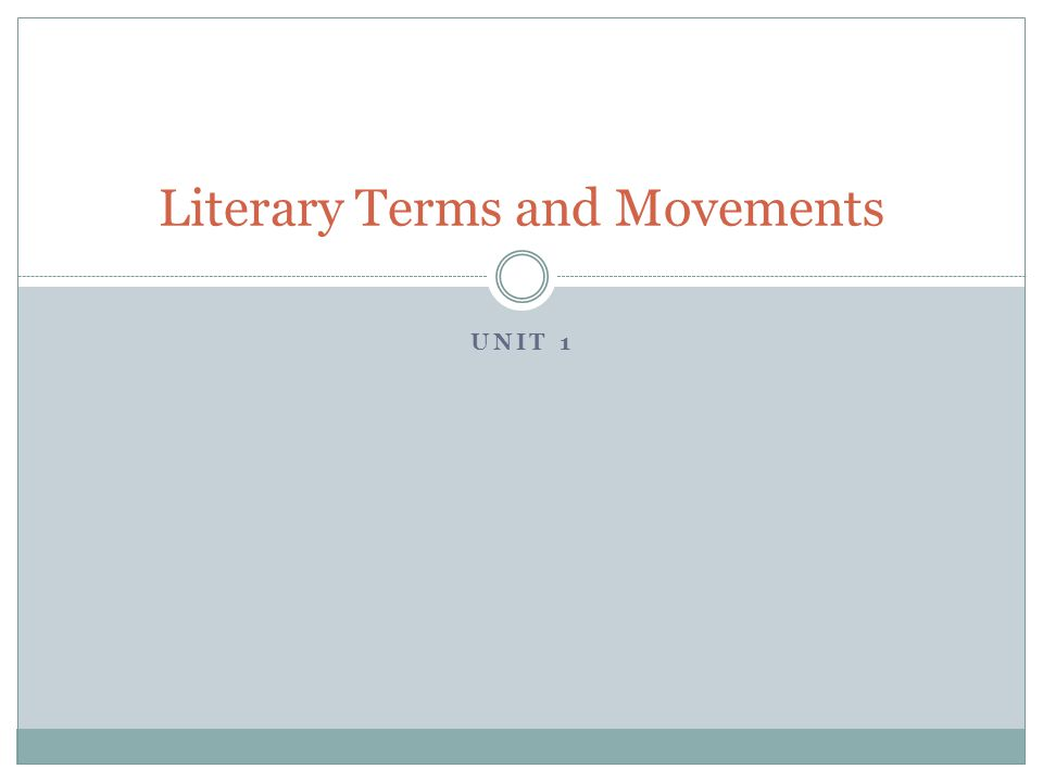 UNIT 1 Literary Terms and Movements