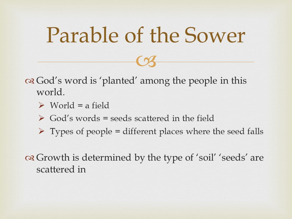   God's word is 'planted' among the people in this world.