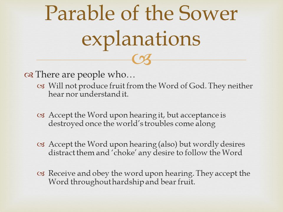  Parable of the Sower explanations  There are people who…  Will not produce fruit from the Word of God.