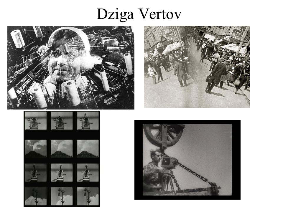 Dziga Vertov Showing the viewer how a film is made by way of: - Double exposure - Quick motion - Slow motion - Stop motion - Tracking shot - Extreme high and low angles - Unusual camera movement
