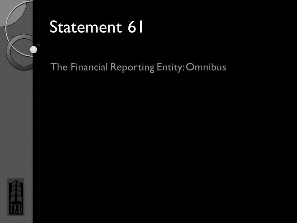 Statement 61 The Financial Reporting Entity: Omnibus 5