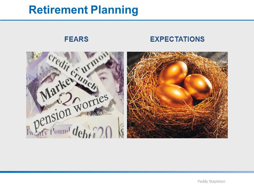 Paddy Stapleton FEARSEXPECTATIONS Retirement Planning