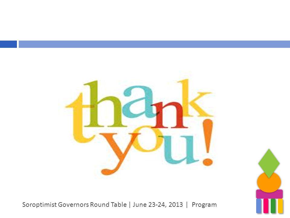 Soroptimist Governors Round Table | June 23-24, 2013 | Program