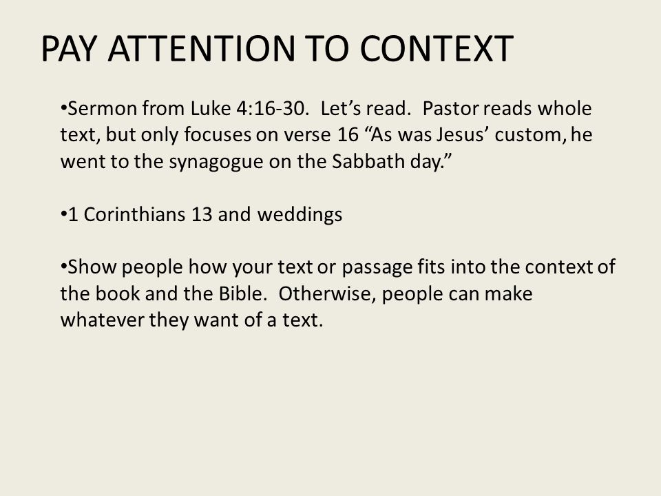 PAY ATTENTION TO CONTEXT Sermon from Luke 4:16-30.