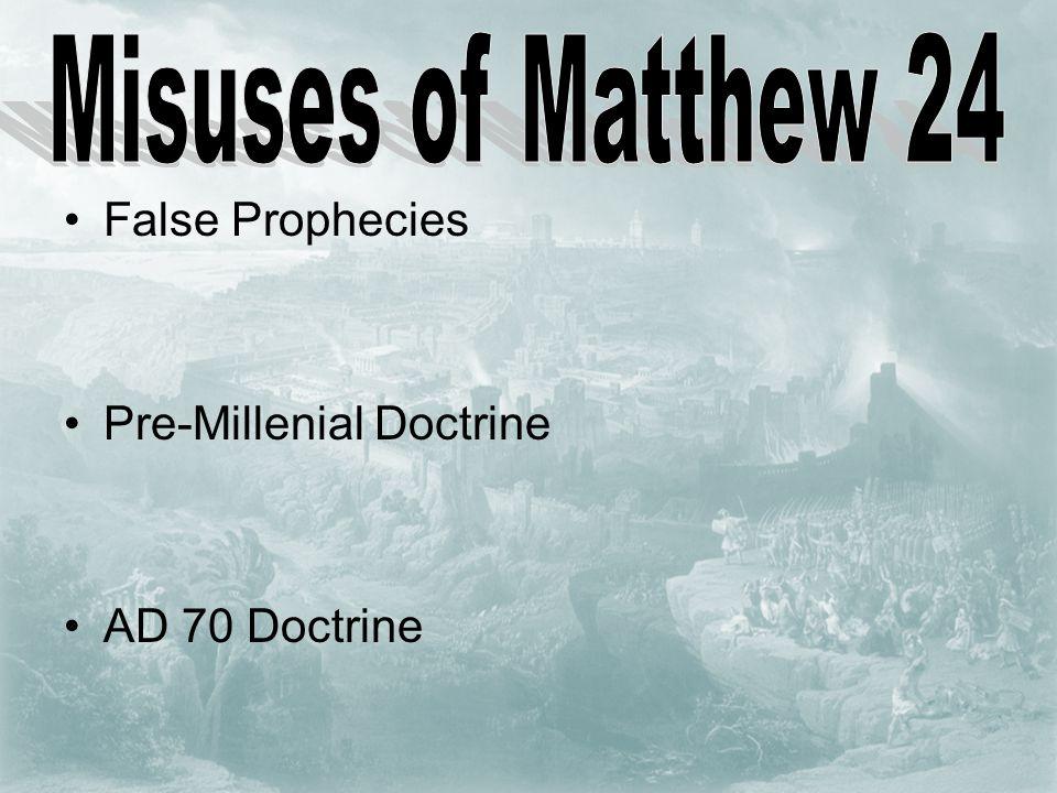False Prophecies Pre-Millenial Doctrine AD 70 Doctrine