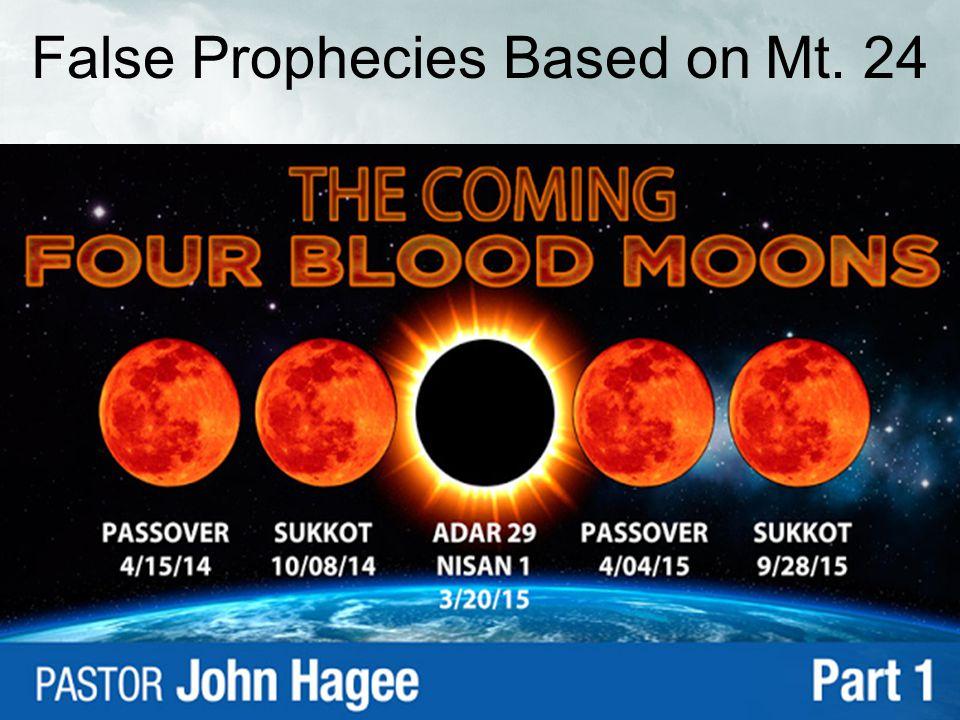 False Prophecies Based on Mt. 24