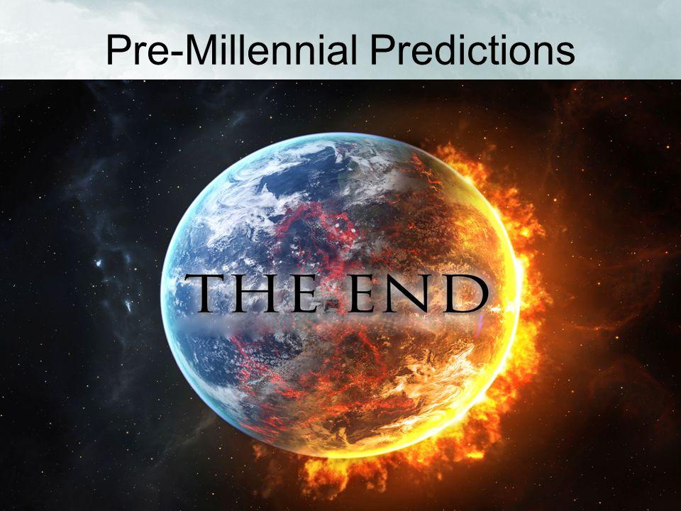 Pre-Millennial Predictions