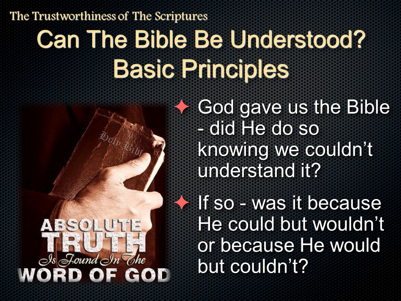 ✦ God gave us the Bible - did He do so knowing we couldn't understand it? ✦ If so - was it because He could but wouldn't or because He would but could