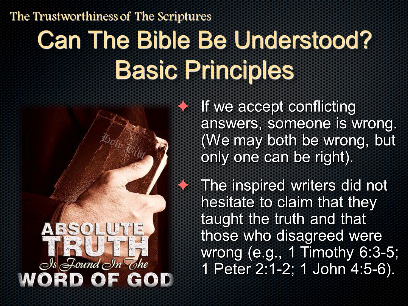 ✦ Only Spirit-filled people can understand it - 1 Co 2:14 ✦ Spirit filled preachers are necessary to explain the Bible - (Acts 8:31; but - Eph 3:3-5) ✦ Because so many do not understand it alike... - (1 Cor.