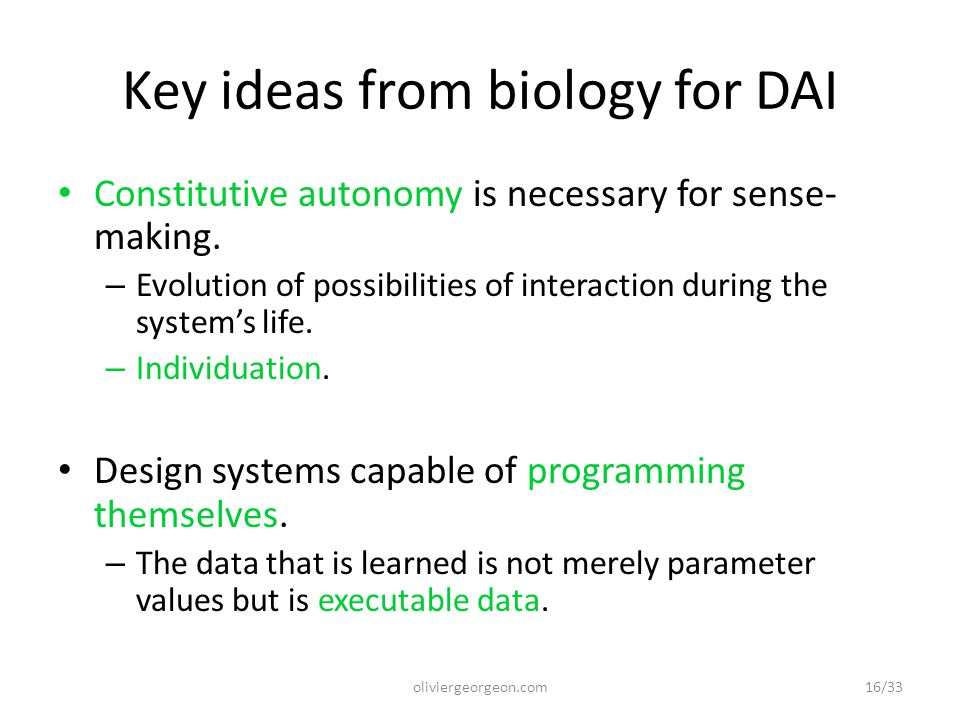 Key ideas from biology for DAI Constitutive autonomy is necessary for sense- making.