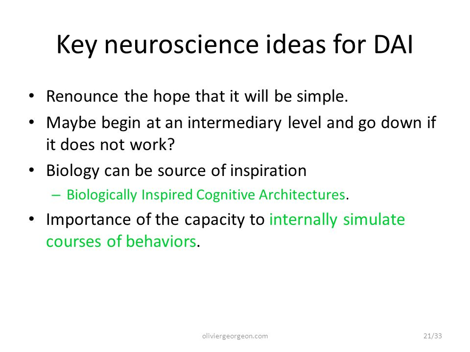 Key neuroscience ideas for DAI Renounce the hope that it will be simple.