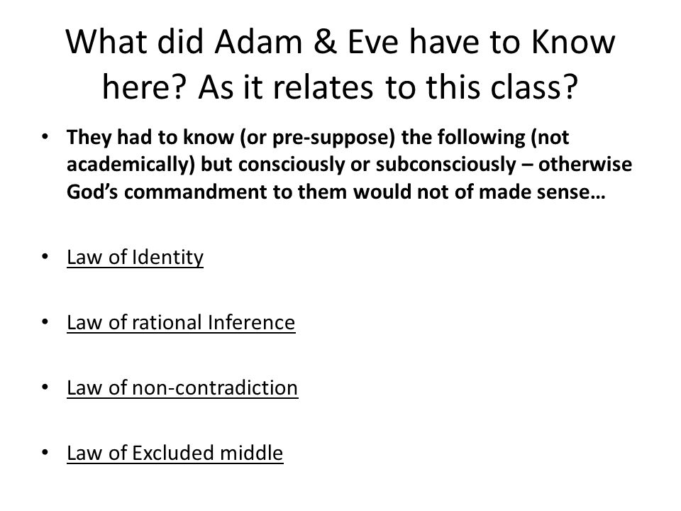 What did Adam & Eve have to Know here. As it relates to this class.