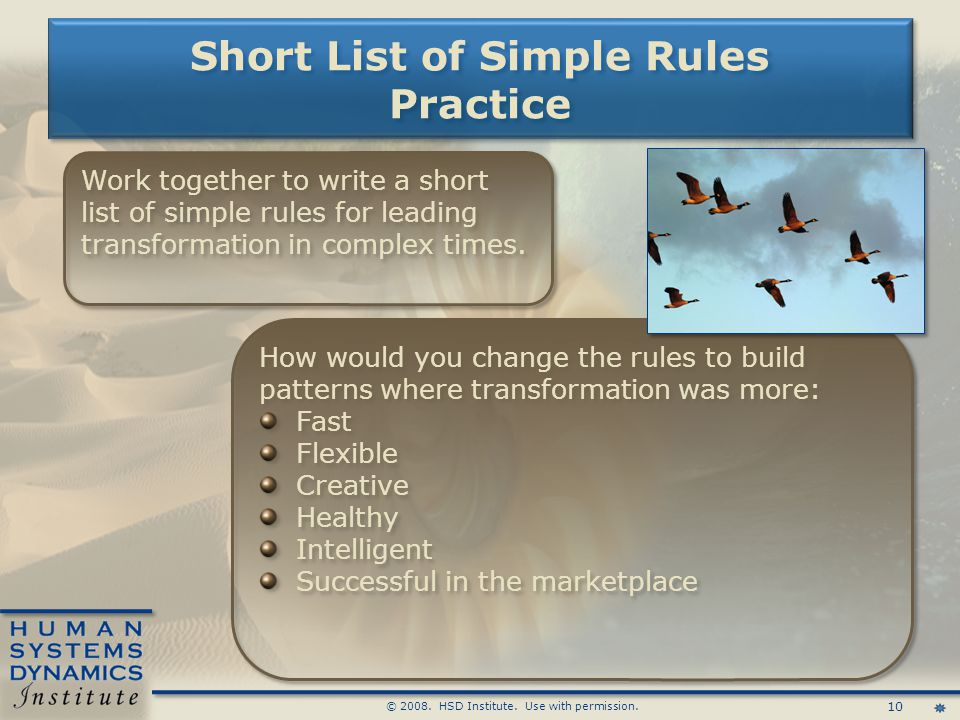 10 © 2008. HSD Institute. Use with permission. Short List of Simple Rules Practice Work together to write a short list of simple rules for leading tra